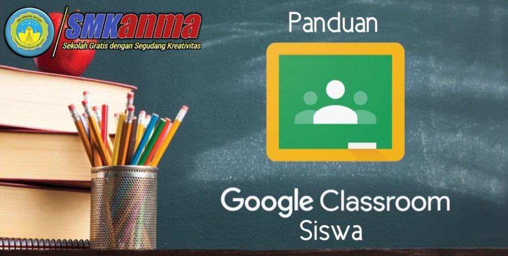 Panduan Google Classroom (Bagi Siswa)
